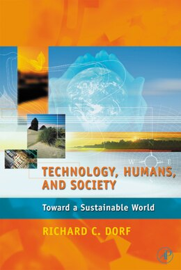 Book Technology, Humans, and Society: Toward A Sustainable World by Richard C. Dorf