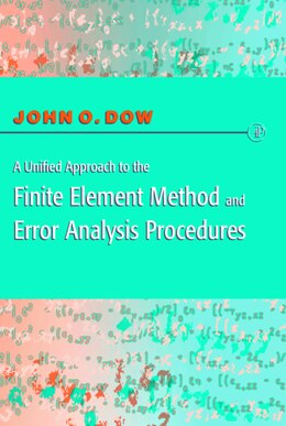 Book A Unified Approach to the Finite Element Method and Error Analysis Procedures by Julian A. T. Dow