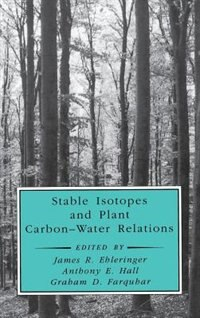 Book Stable Isotopes and Plant Carbon-Water Relations by Bernard Saugier