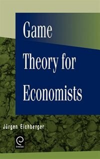 Book Game Theory For Economists by Jurgen Eichberger