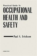 Book Practical Guide To Occupational Health And Safety by Paul A. Erickson