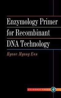 Book Enzymology Primer For Recombinant Dna Technology by Hyone-myong Eun
