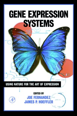 Book Gene Expression Systems: Using Nature for the Art of Expression by Joseph M. Fernandez