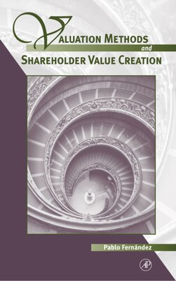 Book Valuation Methods And Shareholder Value Creation by Fernandez, Pablo