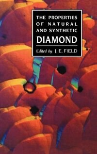 Book Properties of Natural and Synthetic Diamond by J. E. Field