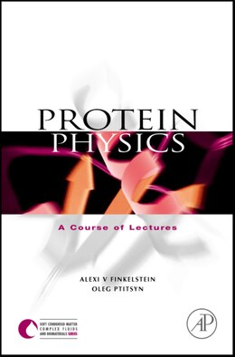 Book Protein Physics: A Course Of Lectures by Alexei V. Finkelstein