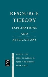Book Resource Theory: Explorations and Applications by Kjell Y. Foa