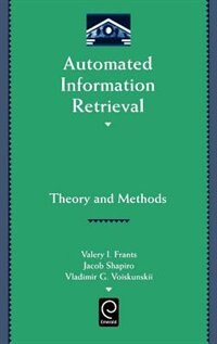 Automated Information Retrieval: Theory and Methods by Valery J. Frants