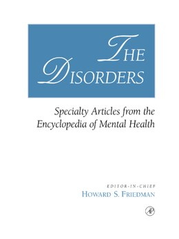 Book The Disorders: Specialty Articles From The Encyclopedia Of Mental Health by Howard S. Friedman