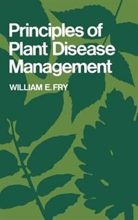 Book Principles of Plant Disease Management by William E. Fry