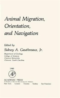 Book Animal Migration, Orientation and Navigation by Unknown Gauthreaux