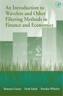 Book An Introduction to Wavelets and Other Filtering Methods in Finance and Economics by Ramazan Gençay