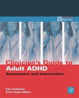 Book Clinician's Guide to Adult ADHD: Assessment And Intervention by Sam Goldstein