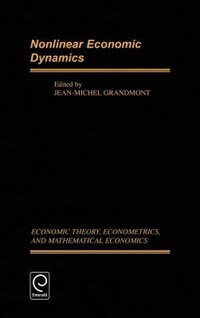 Book Nonlinear Economic Dynamics: NONLINEAR ECONOMIC DYNAMICS by Jean-Michael Grandmont