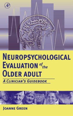 Book Neuropsychological Evaluation of the Older Adult: A Clinician's Guidebook by Joanne Green