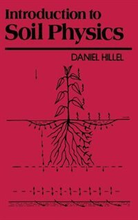 Book Introduction to Soil Physics by Daniel Hillel