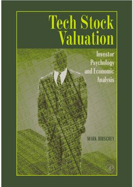 Book Tech Stock Valuation: Investor Psychology And Economic Analysis by Mark Hirschey