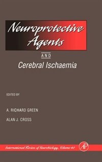 Book Neuroprotective Agents and Cerebral Ischaemia: Volume 40: Neuroprotective Agents and Cerebral… by Richard C. Bradley