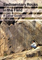 Sedimentary Rocks In The Field: A Color Guide