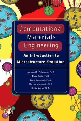 Book Computational Materials Engineering: An Introduction to Microstructure Evolution by Koenraad George Fran Janssens