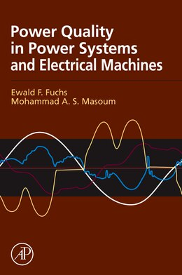 Book Power Quality in Power Systems and Electrical Machines by Ewald Fuchs