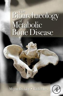 Book The Bioarchaeology of Metabolic Bone Disease by Megan Brickley