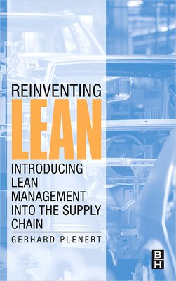 Book Reinventing Lean: Introducing Lean Management Into The Supply Chain by Gerhard Plenert