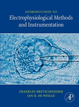 Book Introduction To Electrophysiological Methods And Instrumentation by Franklin Bretschneider