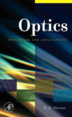 Book Optics: Principles And Applications by Kailash K. Sharma