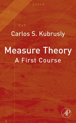 Book Measure Theory: A First Course by Carlos's Kubrusly