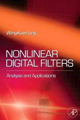 Book Nonlinear Digital Filters: Analysis And Applications by W. K. Ling
