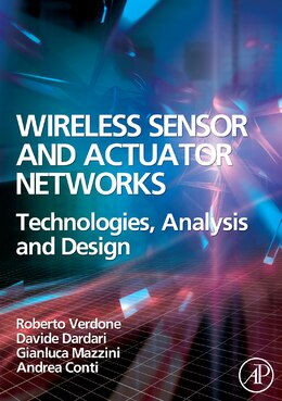 Book Wireless Sensor and Actuator Networks: Technologies, Analysis and Design by Roberto Verdone
