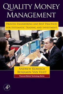 Book Quality Money Management: Process Engineering and Best Practices for Systematic Trading and… by Andrew Kumiega