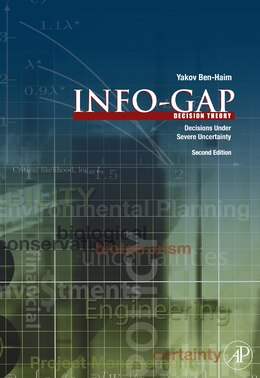 Book Info-Gap Decision Theory: Decisions Under Severe Uncertainty by Yakov Ben-Haim