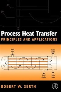 Book Process Heat Transfer: Principles, Applications and Rules of Thumb by Thomas Lestina