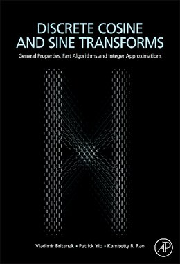 Book Discrete Cosine And Sine Transforms: General Properties, Fast Algorithms and Integer Approximations by Vladimir Britanak