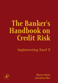 The Banker's Handbook on Credit Risk: Implementing Basel II