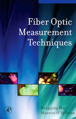 Book Fiber Optic Measurement Techniques by Rongqing Hui
