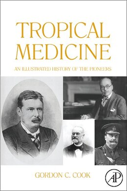 Book Tropical Medicine: An Illustrated History of The Pioneers by Gordon Cook