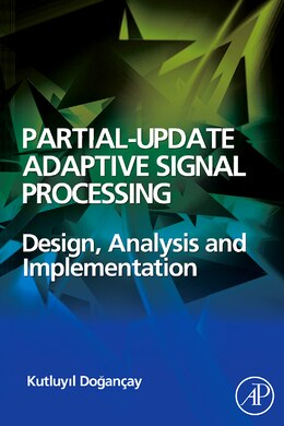 Book Partial-Update Adaptive Signal Processing: Design Analysis and Implementation by Kutluyil Dogancay