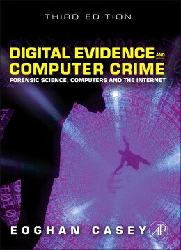 Book Digital Evidence and Computer Crime: Forensic Science, Computers, and the Internet by Eoghan Casey