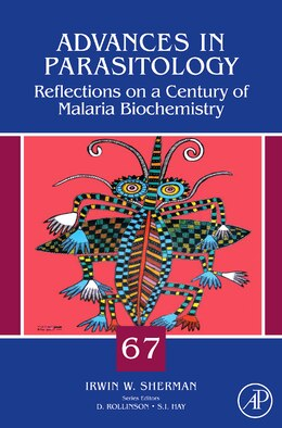 Book Reflections on a Century of Malaria Biochemistry: Reflections on a Century of Malaria Biochemistry by Irwin Sherman