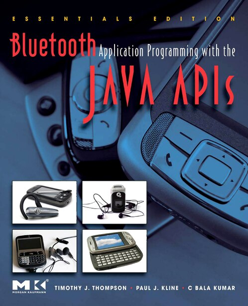 Bluetooth Application Programming with the Java APIs Essentials Edition by Timothy J. Thompson