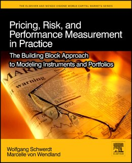 Book Pricing, Risk, and Performance Measurement in Practice: The Building Block Approach To Modeling… by Wolfgang Schwerdt