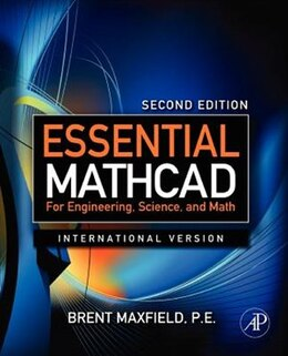 Book Essential Mathcad for Engineering, Science, and Math ISE by Brent Maxfield