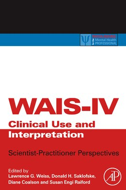 Book Wais-iv Clinical Use And Interpretation: Scientist-practitioner Perspectives by Lawrence G. Weiss