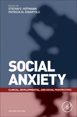 Book Social Anxiety: Clinical, Developmental, and Social Perspectives by Stefan G. Hofmann