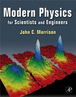 Book Modern Physics: for Scientists and Engineers by John Morrison