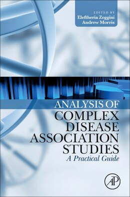 Book Analysis of Complex Disease Association Studies: A Practical Guide by Eleftheria Zeggini