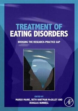 Book Treatment of Eating Disorders: Bridging the research-practice gap by Margo Maine